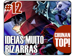 ChuNanTop12 - Ideias Bizarras