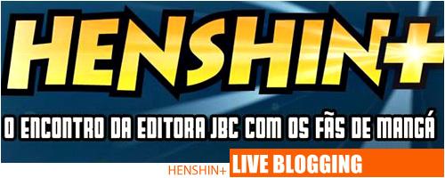 Henshin+ Live Bloggin