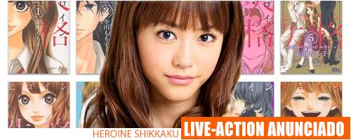 Anunciada adaptação em live-action do mangá Heroine Shikkaku - liveheroine